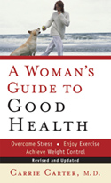 A Woman's Guide to Good Health by Dr. Carrie Carter