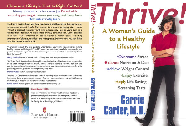 Thrive! A Woman's Guide to a Healthy Lifestyle, by Dr. Carrie Carter